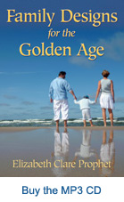 Buy Family Designs for the Golden Age MP3 by Elizabeth Clare Prophet