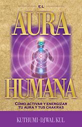 El Aura Humana - Kuthumi y Djwal Kul
