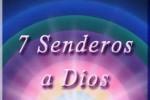 7 senderos a Dios